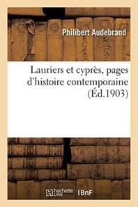 Lauriers Et Cypres, Pages D'Histoire Contemporaine
