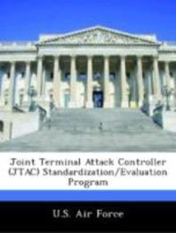 Joint Terminal Attack Controller (Jtac) Standardization/Evaluation Program