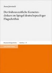 Der Fruhneuzeitliche Kometendiskurs Im Spiegel Deutschsprachiger Flugschriften