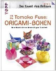 Tomoko Fuse: Origami-Boxen (Die Kunst des Faltens)