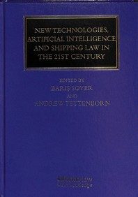 New Technologies, Artificial Intelligence and Shipping Law in the 21st Century