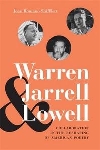 Warren, Jarrell, and Lowell