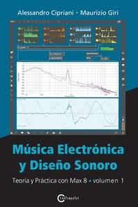 Música Electrónica y Diseño Sonoro - Teoría y Práctica con Max 8 - Volumen 1