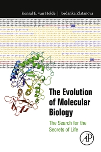 The Evolution of Molecular Biology  The Search for the Secrets of Life