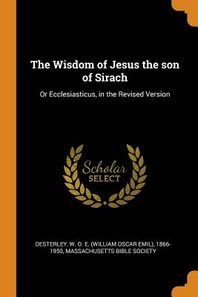 The Wisdom of Jesus the Son of Sirach