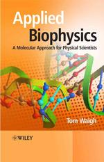 Applied Biophysics - A Molecular Approach For Physical Scientists