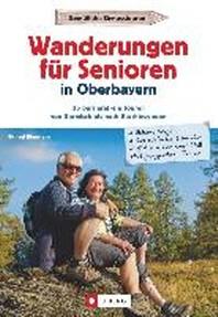 Wanderungen fuer Senioren in Oberbayern