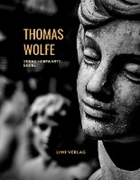 Thomas Wolfe: Schau heimwaerts, Engel! Eine Geschichte vom begrabnen Leben (Roman)