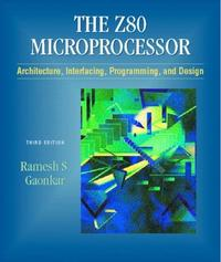 Z80 Microprocessor : Architecture, Interfacing, Programming, and Design