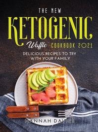 The New Ketogenic Waffle Cookbook 2021