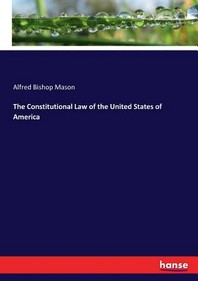 The Constitutional Law of the United States of America