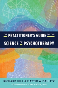 The Practitioner's Guide to the Science of Psychotherapy