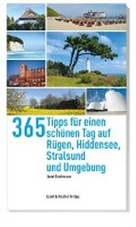365 Tipps fuer einen schoenen Tag auf Ruegen,Hiddensee, Stralsund und Umgebung