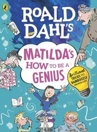 Roald Dahl's Matilda's How to be a Genius