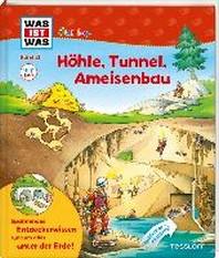 Was ist was junior: Hoehle, Tunnel, Ameisenbau