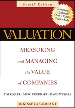 Valuation : Measuring and Managing the Value of Companies, 4/e