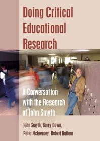 Doing Critical Educational Research; A Conversation with the Research of John Smyth