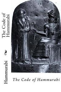 The Code of Hammurabi Hammurabi
