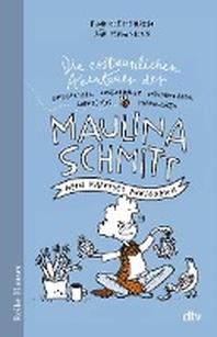 Die erstaunlichen Abenteuer der Maulina Schmitt Mein kaputtes Koenigreich