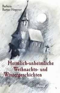 Heimlich-unheimliche Weihnachts- und Wintergeschichten