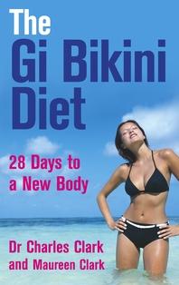 The Gi Bikini Diet  28 Days to a New Body