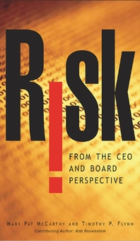 Risk From the CEO and Board Perspective  What All Managers Need to Know About Growth in a Turbulent
