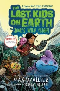 The Last Kids on Earth: June's Wild Flight ( Last Kids on Earth )