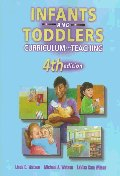Infants & Toddlers : Curriculum and Teaching