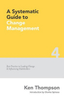 A Systematic Guide to Change Management