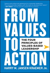 From Values to Action  The Four Principles of Values-Based Leadership
