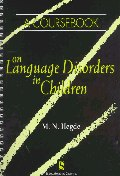A Coursebook on Language Disorders in Children
