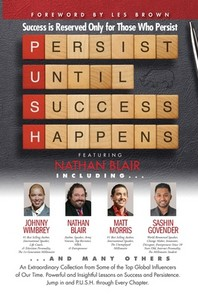 P. U. S. H. Persist until Success Happens Featuring Nathan Blair