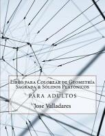 Libro Para Colorear de Geometr-A Sagrada & Slidos Platnicos Para Adultos