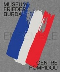 Ensemble. Frieder Burda/Centre Pompidou