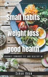 Small Habits for Weight Loss and Good Health