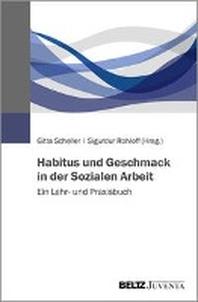 Habitus und Geschmack in der Sozialen Arbeit