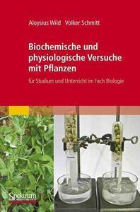 Biochemische Und Physiologische Versuche Mit Pflanzen