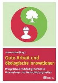Gute Arbeit und oekologische Innovationen