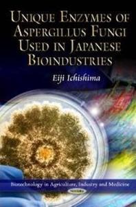 Unique Enzymes of Aspergillus Fungi Used in Japanese Bioindustries