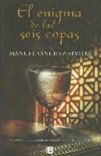 El Enigma de las Seis Copas = The Riddle of the Six Cups
