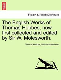 The English Works of Thomas Hobbes, Now First Collected and Edited by Sir W. Molesworth. Vol. IX.