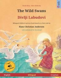 The Wild Swans - Divlji Labudovi (English - Croatian). Based on a fairy tale by Hans Christian Andersen