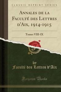 Annales de la Faculte Des Lettres D'Aix, 1914-1915