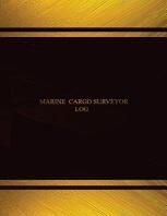 Marine Cargo Surveyor Log (Log Book, Journal - 125 pgs, 8.5 X 11 inches)