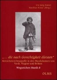 """""""... die nach Gerechtigkeit duersten"""". Menschenrechtsappelle in den Musikdramen von Verdi, Wagner und Britten"""