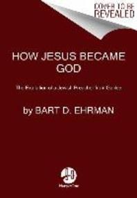 How Jesus Became God