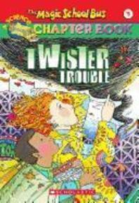Twiser Trouble (the Magic School Bus Chapter Book #5), 5