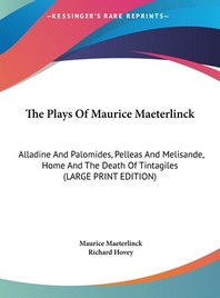 The Plays of Maurice Maeterlinck