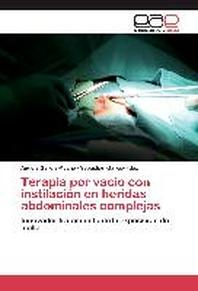 Terapia Por Vacio Con Instilacion En Heridas Abdominales Complejas