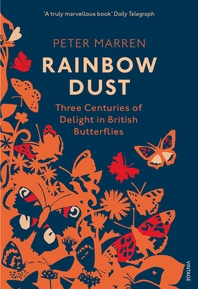 Rainbow Dust  Three Centuries of Delight in British Butterflies